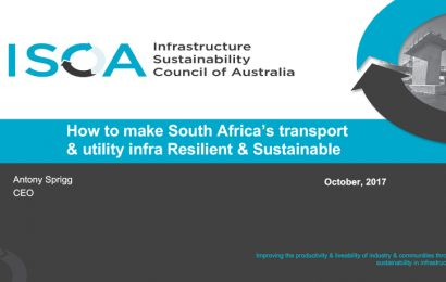 (GBCSA 2017) How to make South Africa's transport & utility infra Resilient & Sustainable / Antony Sprigg