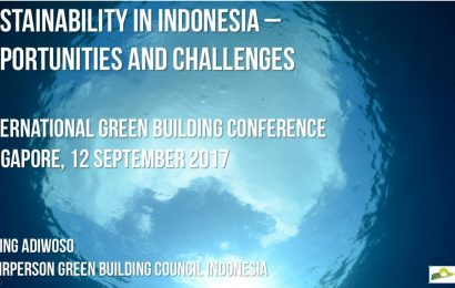 (IGBC 2017) Sustainability in Indonesia – Opportunities and Challenges / Naning Adiwoso